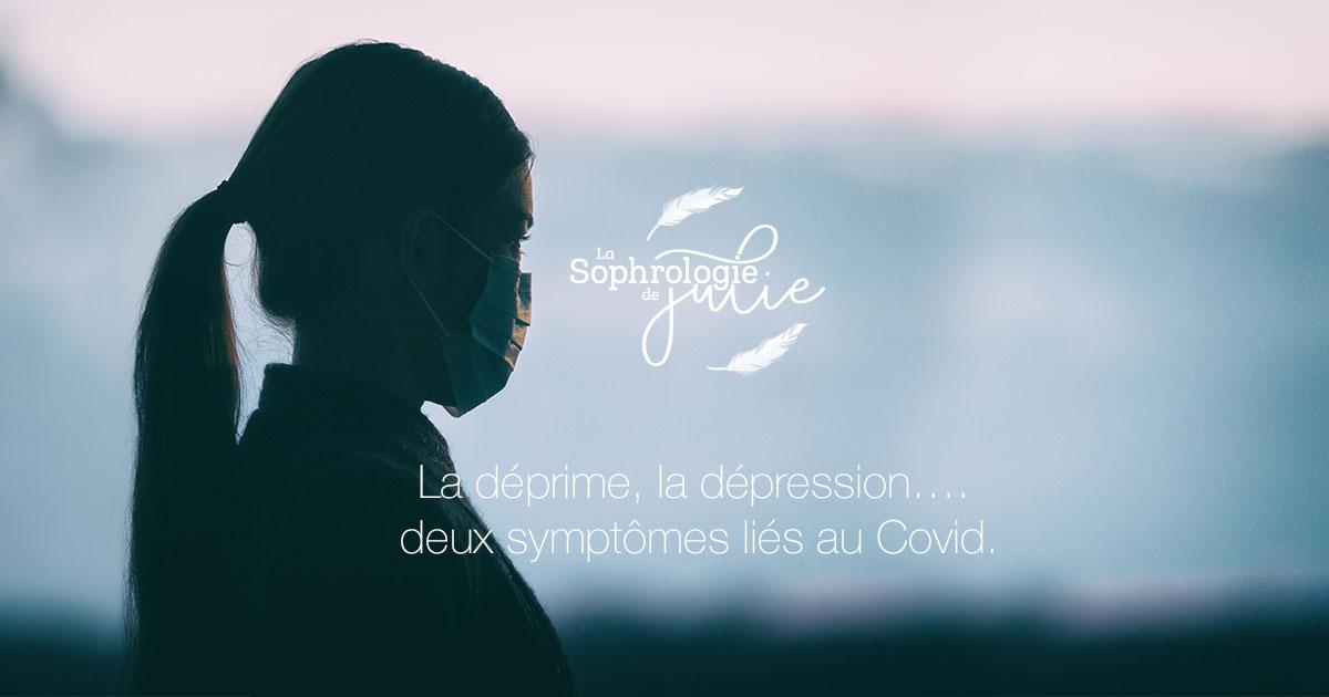 La déprime, la dépression: 2 symptômes liés au Covid.