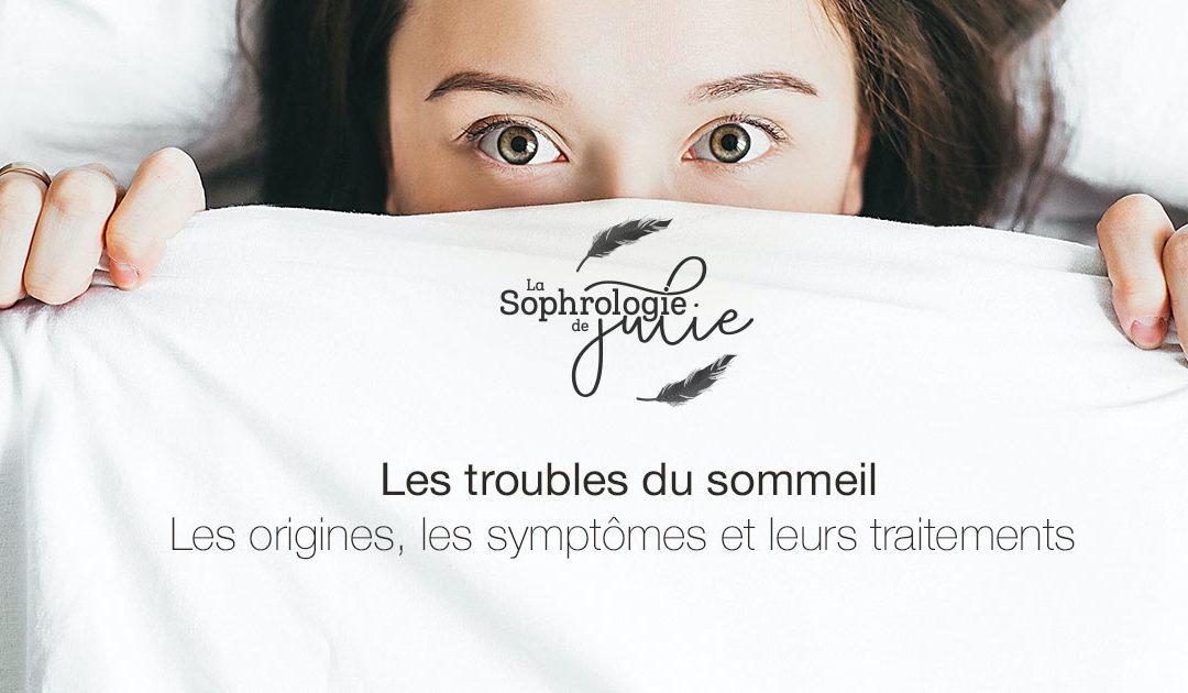 Les troubles du sommeil : Les origines, les symptômes et leurs traitements
